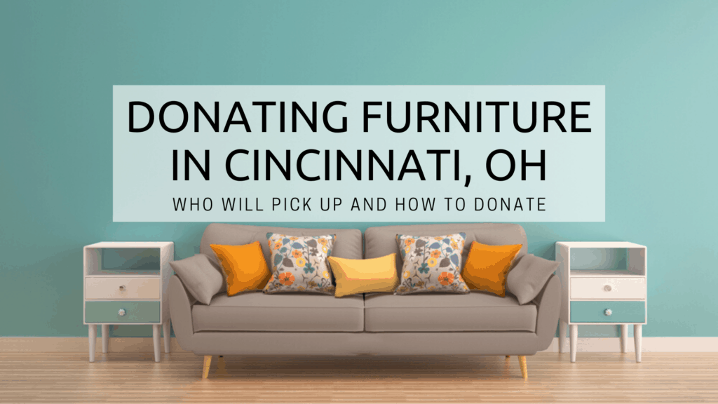 Donating Furniture in Cincinnati, OH - Who Will Pick Up and How to Donate